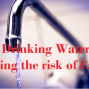 Is Your Tap Water Contains Cancer Causing Chemicals?