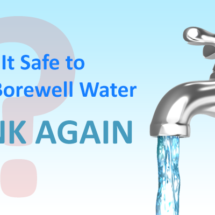 Is Borewell water safe to drink?