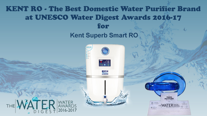 Kent RO - The Best Domestic Water Purifier Brand at UNESCO Water Digest Awards 2016-17