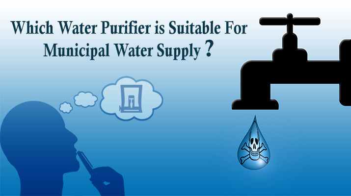 Which Water Purifier is Best for Municipal Water Supply