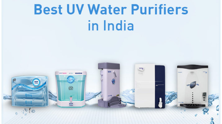 Top 5 Best UV Water Purifiers in India